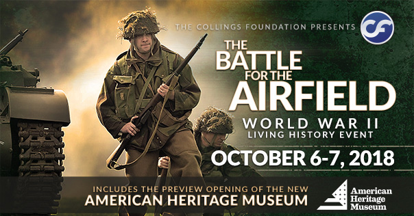 Battle for the Airfield / American Heritage Museum Preview Weekend - The  Collings Foundation